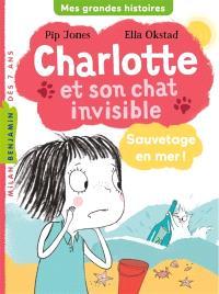 Charlotte et son chat invisible (5) : Sauvetage en mer !