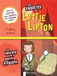 Les enquêtes de Lottie Lipton, Les secrets de la pierre d'Egypte