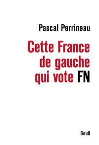 Cette France de gauche qui vote Front National
