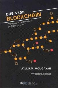 Business blockchain : pratiques et applications professionnelles