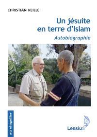 Un jésuite en terre d'islam : autobiographie