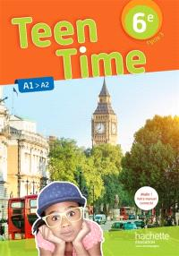 Teen time 6e, cycle 3 : A1-A2