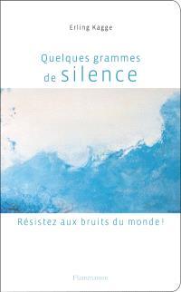 Quelques grammes de silence : résistez aux bruits du monde !