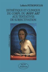 Esthétique et clinique du corps : du body art aux tentatives de subjectivation