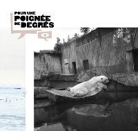 Pour une poignée de degrés : photographies Klara Beck, Antoine Bruy, Cyrus Cornut...
