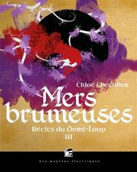Récits du Demi-Loup. Volume 3, Mers brumeuses