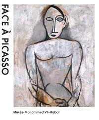 Face à Picasso : exposition, Rabat, Musée Mohammed VI d'art moderne et contemporain, du 17 mai au 31 juillet 2017