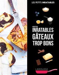 Gâteaux trop bons : recettes inratables