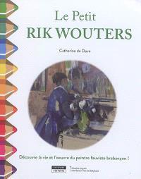 Le petit Rik Wouters : découvre la vie et l'oeuvre du peintre fauviste brabançon !