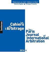 Cahiers de l'arbitrage (Les) = The Paris journal of international arbitration. n° 4 (2016)