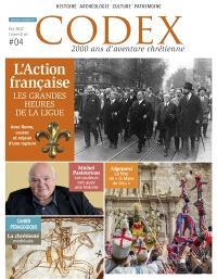 Codex : 2.000 ans d'aventure chrétienne. n° 4, L'Action française : les grandes heures de la ligue : avec Rome, causes et enjeux d'une rupture