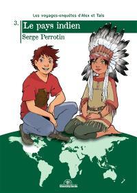 Les voyages-enquêtes d'Alex et Taïs. Volume 3, Le pays indien