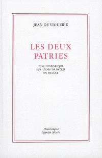 Les deux patries : essai historique sur l'idée de patrie en France