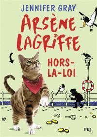 Arsène Lagriffe. Volume 1, Hors-la-loi