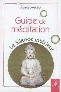 Guide de méditation : le silence intérieur