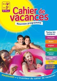 Cahier de vacances de la 4e à la 3e, 13-14 ans : toutes les matières : nouveau programme