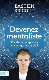 Devenez mentaliste : éveillez vos capacités et changez votre vie !