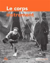 Techniques & culture. n° 62, Le corps instrument