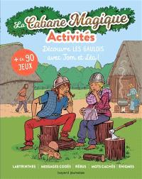 La cabane magique, activités : découvre les Gaulois avec Tom et Léa ! : + de 90 jeux
