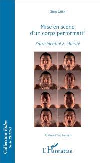 Mise en scène d'un corps performatif : entre identité & altérité