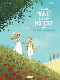 Edouard Manet et Berthe Morisot : une passion impressionniste