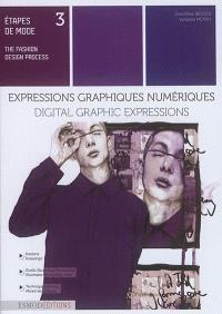 Etapes de mode = The fashion design process. Volume 3, Expressions graphiques numériques = Digital graphic expressions