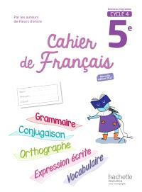 Cahier de français 5e, cycle 4 : nouveau programme