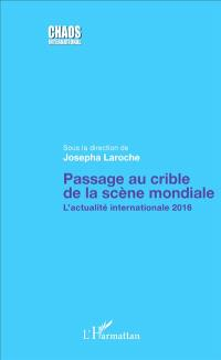 Passage au crible de la scène mondiale : l'actualité internationale 2016