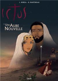 Ictus. Volume 2, Une aube nouvelle