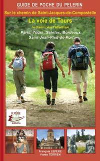Sur le chemin de Saint-Jacques-de-Compostelle : la voie de Tours : le chemin vers l'Atlantique