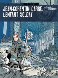 Jean-Corentin Carré, l'enfant-soldat. Volume 3, 1917-1918