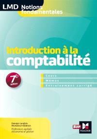 Introduction à la comptabilité : cours, mémos, applications corrigées