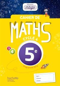 Cahier de maths 5e, cycle 4 : programme 2016