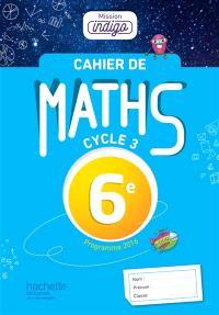 Cahier de maths 6e, cycle 3 : programme 2016