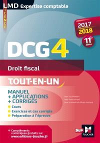DCG 4, droit fiscal : manuel & applications, tout-en-un : 2017-2018