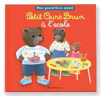 Petit Ours Brun à l'école : mon grand livre animé