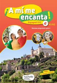 A mi me encanta ! 4e, A1-A2 : espagnol LV2 : nouveau programme cycle 4