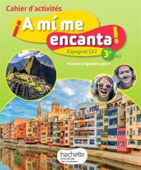 A mi me encanta ! 3e, A2 : espagnol LV2, nouveau programme cycle 4 : cahier d'activités