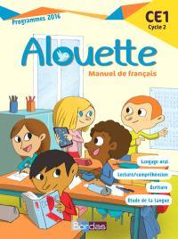 Alouette CE1, cycle 2 : manuel de français : programmes 2016