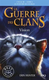 La guerre des clans : cycle 3, le pouvoir des étoiles. Volume 1, Vision