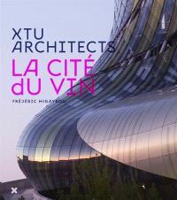 La Cité du vin : XTU architects, Anouk Legendre, Nicolas Desmazières