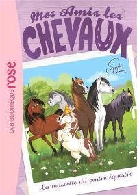 Mes amis les chevaux. Volume 18, La mascotte du centre équestre