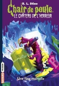 Le château de l'horreur. Volume 6, Une fête mortelle