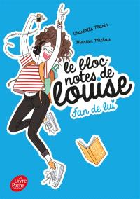 Le bloc-notes de Louise. Volume 1, Fan de lui
