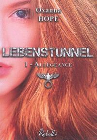 Lebenstunnel. Volume 1, Allégeance