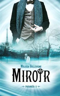 Paranoïa. Volume 2, Miroir