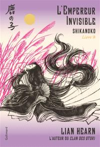 L'empereur des huit îles : Shikanoko. Volume 3, L'empereur invisible