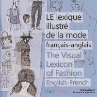 Le lexique illustré de la mode : français-anglais = The visual lexicon of fashion : English-French