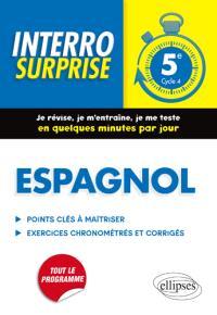 Espagnol, 5e, cycle 4 : points clés à maîtriser, exercices chronométrés et corrigés : tout le programme