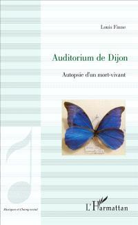 Auditorium de Dijon : autopsie d'un mort-vivant